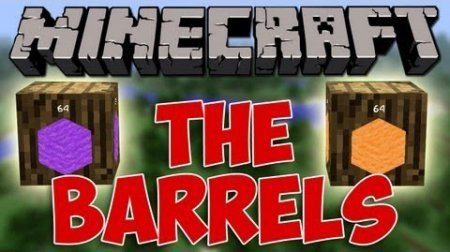 Barrels Mod для Minecraft 1.7.10 1.7.4 1.7.2 1.6.4 1.6.2 1.5.2