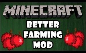 Мод Better Farming для Minecraft 1.7.10 1.8 1.7.2 1.6.4 1.5.2