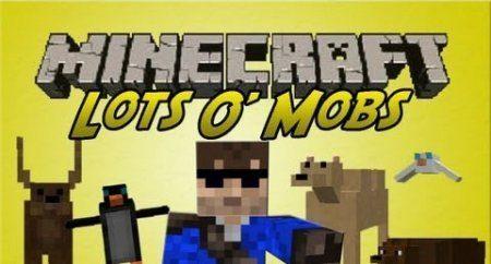 Мод LotsOMobs для Minecraft 1.8 1.7.10 1.7.2 1.6.4 1.5.2