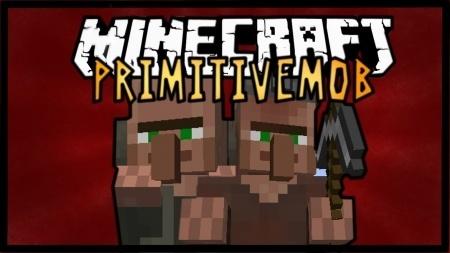 Primitive Mobs Mod для Minecraft 1.8 1.7.10 1.7.2 1.6.4 1.5.2