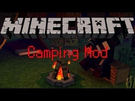 Camping mod для Minecraft 1.8 1.7.10 1.7.2 1.6.4 1.5.2