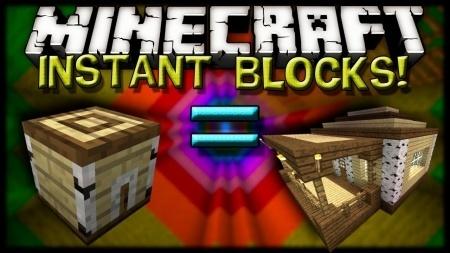 Instant Blocks mod для Minecraft 1.7.10 1.7.4 1.7.2 1.6.4 1.6.2 1.5.2